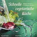 Schnelle vegetarische Küche