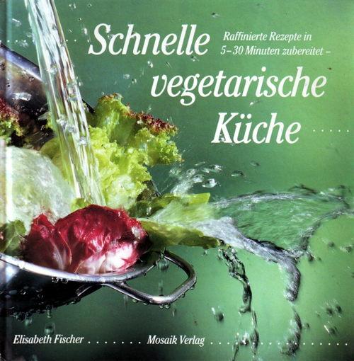elisabeth fischer kocht � schnelle vegetarische k252che