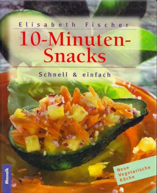 10 Minuten Snacks