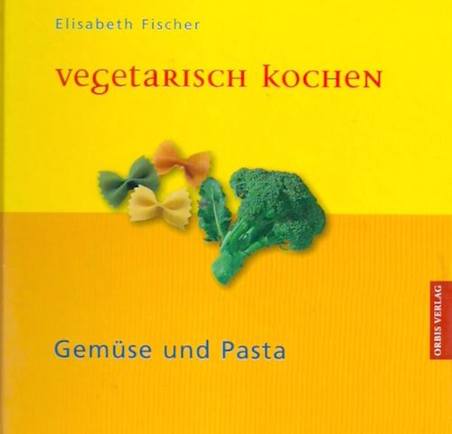 Gemuese und Pasta Kochbuch vegetarisch